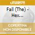 Fall (The) - Hex Enduction Hour