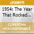 1954: THE YEAR THAT ROCKED THE WORLD (BOX 3CD)