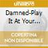 PLAY AT YOUR SISTER