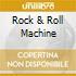 ROCK & ROLL MACHINE