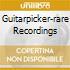GUITARPICKER-RARE RECORDINGS