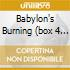 BABYLON'S BURNING  (BOX 4 CD)