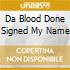 DA BLOOD DONE SIGNED MY NAME