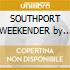 SOUTHPORT WEEKENDER by J.Claussell