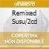 REMIXED SUSU/2CD
