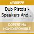 Dub Pistols - Speakers And Tweaters