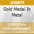 GOLD MEDAL IN METAL