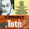 Toto' - In Compagnia Di Toto'