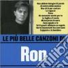 Ron - Le Piu' Belle Canzoni Di Ron