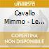 Cavallo Mimmo - Le Piu' Belle Canzoni Di Mimmo Cavallo