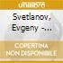Svetlanov, Evgeny - Quintette, Sonate Violon/Piano