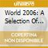 World 2006: A Selection Of The Best Music From Around The World By Bbc Radio Dj Charlie Gillett (2 Cd)