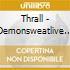 THRALL - DEMONSWEATLIVE (EP)
