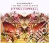 Howells, Danny - Renaissance The Mix Collection