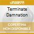 TERMINATE DAMNATION
