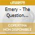Emery - The Question (2eme Albu