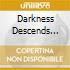 DARKNESS DESCENDS (DELUXE EDITION)