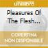 PLEASURES OF THE FLESH (DELUXE EDITION)