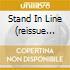 STAND IN LINE (REISSUE 2009 + BONUS TRACKS)