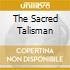 THE SACRED TALISMAN