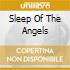 SLEEP OF THE ANGELS