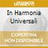 IN HARMONIA UNIVERSALI
