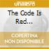 THE CODE IS RED...