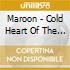 Maroon - Cold Heart Of The Sun