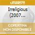 IRRELIGIOUS (2007 REMASTER)