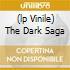 (LP VINILE) THE DARK SAGA