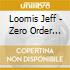 Loomis Jeff - Zero Order Phase