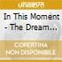 In This Moment - The Dream Ltd. Cd