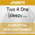 TWO 4 ONE (SLEEPY BUILDING/ACCESSORIES/R