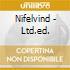NIFELVIND - LTD.ED.
