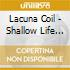 Lacuna Coil - Shallow Life (2 Cd)