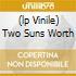 (LP VINILE) TWO SUNS WORTH