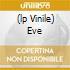 (LP VINILE) EVE