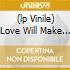 (LP VINILE) LOVE WILL MAKE A BETTER YOU
