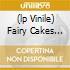 (LP VINILE) FAIRY CAKES FOR TEA - FAIRY TALES CAN CO