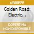 THE GOLDEN ROAD - THE ELECTRIC COFFEE HO