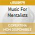 MUSIC FOR MENTALISTS