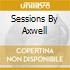 SESSIONS BY AXWELL