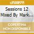 SESSIONS 12 MIXED BY MARK KNIGHT