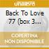 BACK TO LOVE 77  (BOX 3 CD)