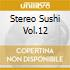 STEREO SUSHI VOL.12