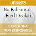 NU BALEARICA BY FRED DEAKIN