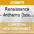 RENAISSANCE - ANTHEMS  (BOX 3 CD)