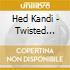 Hed Kandi - Twisted Disco (2 Cd)