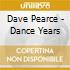 Dave Pearce - Dance Years