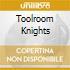 Various - Toolroom Knights